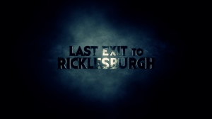 Last Exit to Ricklesburgh