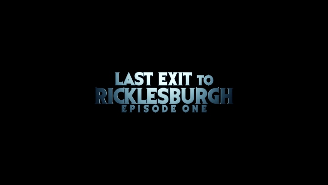 RICKLESBURGH: EPISODE ONE TRAILER!