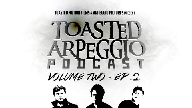 TOASTED ARPEGGIO PODCAST – VOL.2 – EP.2