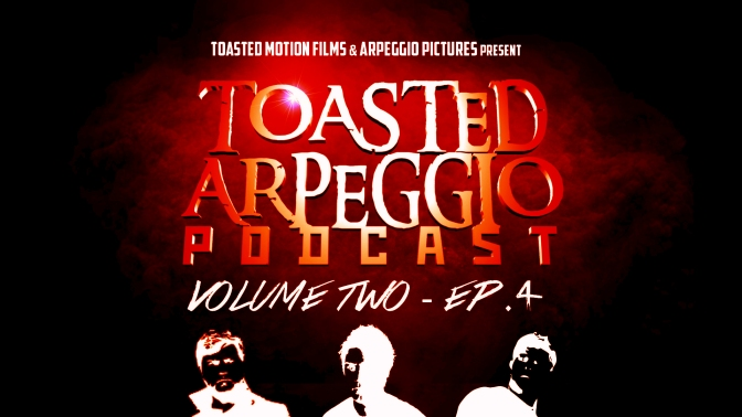 TOASTED ARPEGGIO PODCAST – VOL.2 – EP4