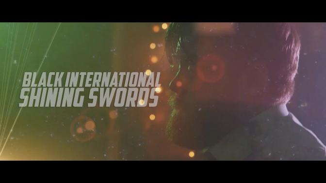 BLACK INTERNATIONAL'S SHINING SWORDS