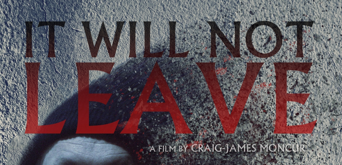 SHORT HORROR - 'IT WILL NOT LEAVE'
