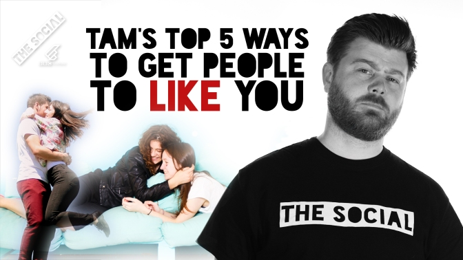 TOP 5 WAYS TO GET PEOPLE TO LIKE YOU!
