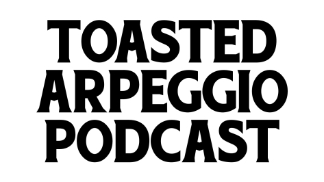 Toasted Arpeggio Podcast - Overall Logo