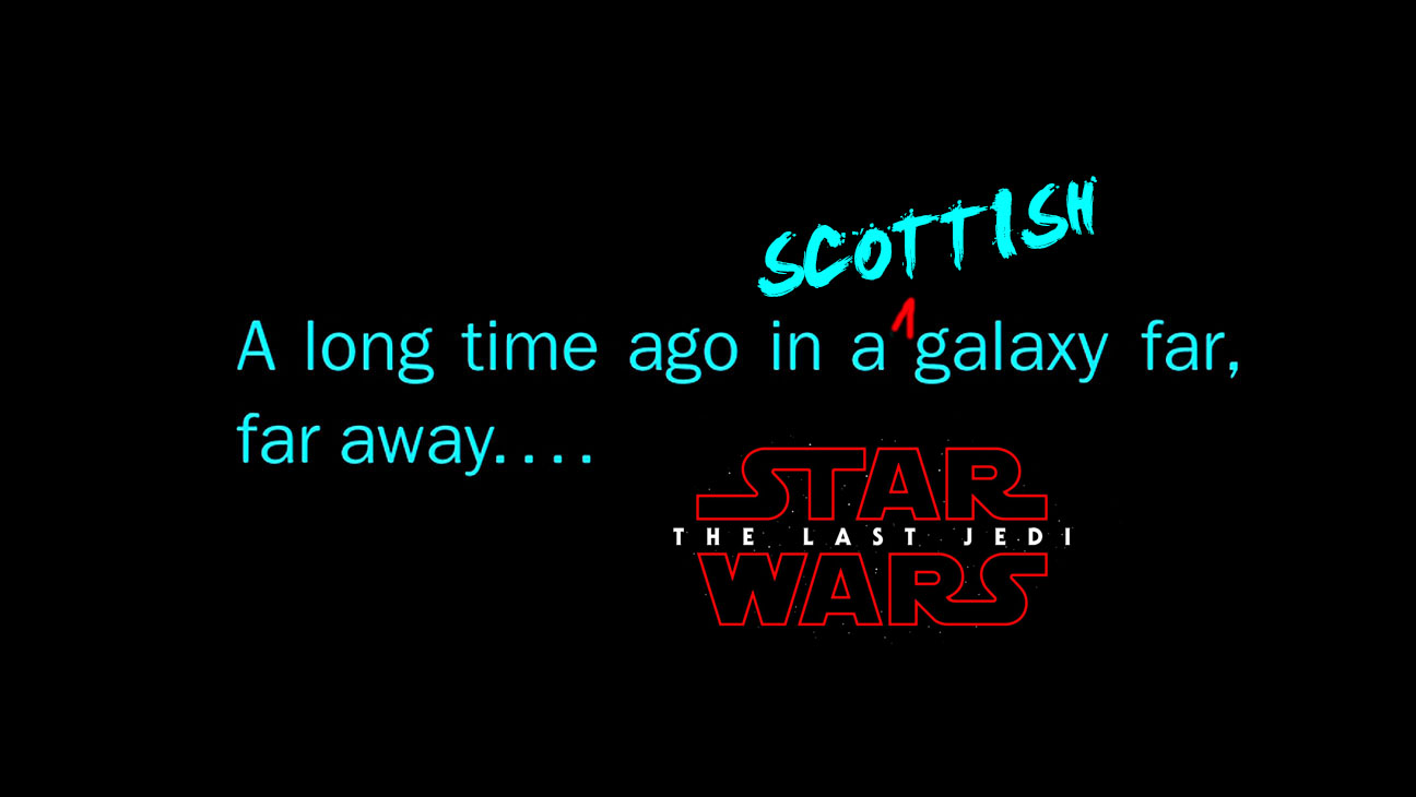 THE LAST SCOTTISH JEDI