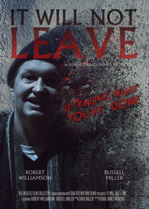 It Will Not Leave poster FINAL (with tagline)