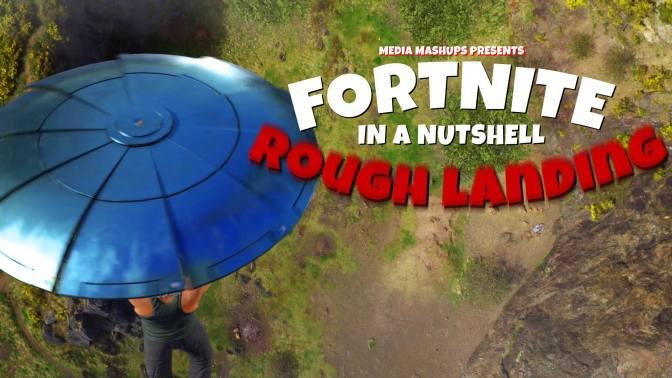 FORTNITE IN A NUTSHELL – ROUGH LANDING